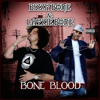 Layzie Bone & Bizzy Bone - Bone Blood (2018)