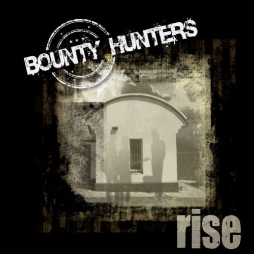 Bounty Hunters – Rise (2014)
