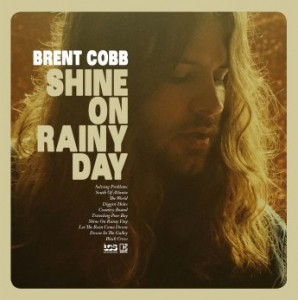 Brent Cobb - Shine On Rainy Day (2016)
