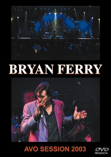 Bryan Ferry – Live at AVO Session, Basel 2003 [DVD5]
