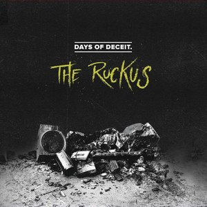 Days Of Deceit - The Ruckus (EP) (2016)
