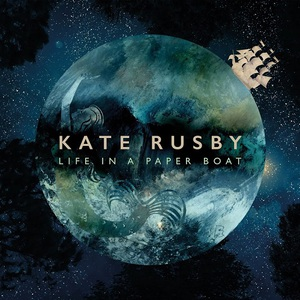 Kate Rusby - Life in a Paper Boat (2016)