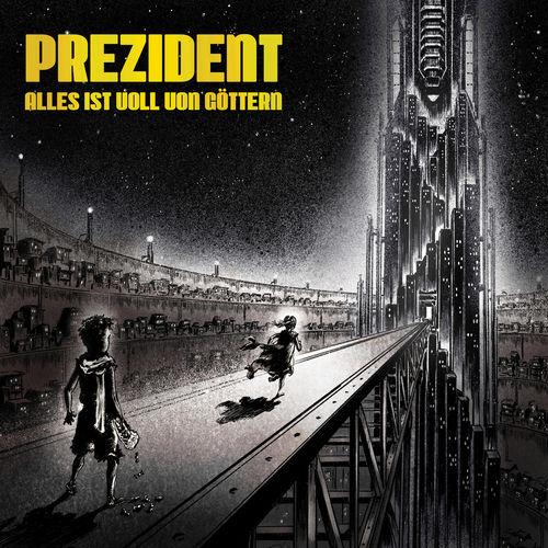 Prezident - Alles Ist Voll Von Göttern (2020)
