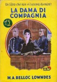 Marie Adelaide Belloc Lowndes - La dama di compagnia (1930)
