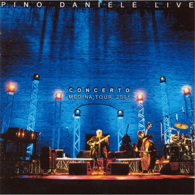 Pino Daniele - Concerto Medina Tour 2001 (2001).Flac