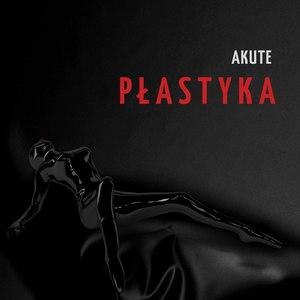 Akute - Płastyka (2016)