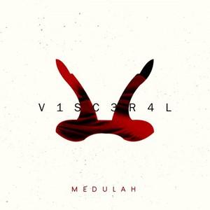 Medulah – V1SC3R4L (2016)