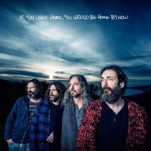 The Chris Robinson Brotherhood - If You Lived Here, You Would Be Home By Now (2016)