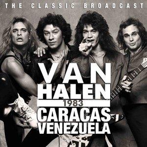 Van Halen - Caracas, Venezuela 1983 (The Classic Broadcast) (Live) (2016)