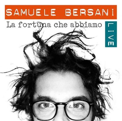 Samuele Bersani - La fortuna che abbiamo [Live] (2016).Mp3 - 320Kbps