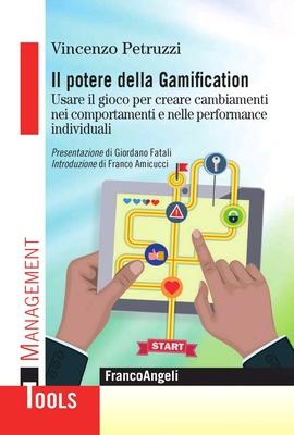 Vincenzo Petruzzi - Il potere della gamification. Usare il gioco per creare cambiamenti nei comporta...