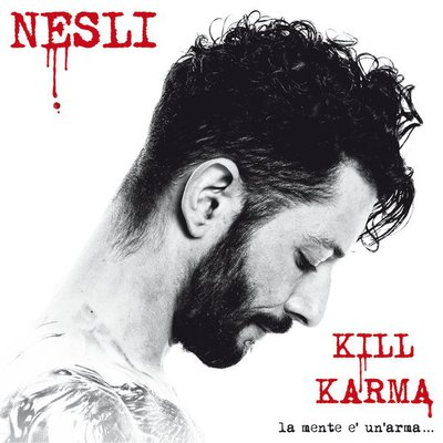 Nesli - Kill Karma (La Mente E' Un' Arma) [SanRemo ED.] (2017).Mp3 - 320Kbps