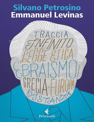 Silvano Petrosino - Emmanuel Lévinas. Le due sapienze (2017)