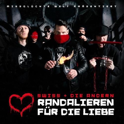 Swiss & Die Andern - Randalieren Für Die Liebe (2018)