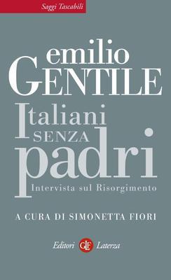 Emilio Gentile - Italiani senza padri. Intervista sul Risorgimento (2011)