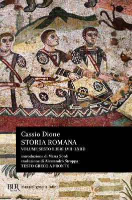 Cassio Dione - Storia romana. Testo greco a fronte. Libri LVII-LXIII. Vol.6 (2016)