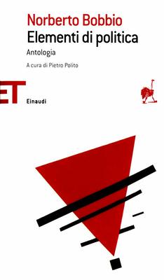 Bobbio Norberto - Elementi di politica. Antologia (2010)