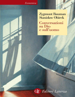 Zygmunt Bauman, Stanislaw Obirek - Conversazioni su Dio e sull'uomo (2016)