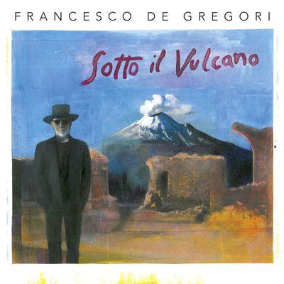 Francesco De Gregori - Sotto il Vulcano (2017).Mp3 - 320Kbps