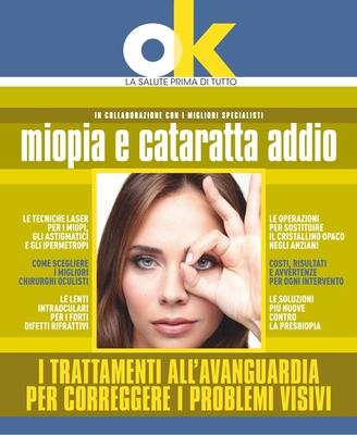 I libri di Ok salute - Miopia e cataratta addio. I trattamenti all'avanguardia per correggere i prob...
