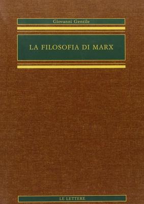 Giovanni Gentile - La filosofia di Marx (2003)