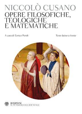 Niccolò Cusano - Opere filosofiche, teologiche e matematiche (2018)