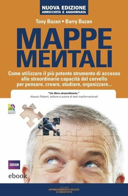 Tony Buzan, Barry Buzan - Mappe mentali. Come utilizzare il più potente strumento di accesso alle...