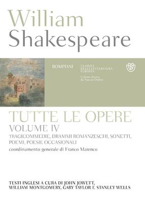 William Shakespeare - Tutte le opere. Testo inglese a fronte. Vol.4. Tragicommedie, drammi romanz...