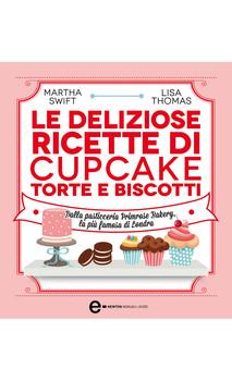 Martha Swift - Le deliziose ricette di cupcake, torte e biscotti