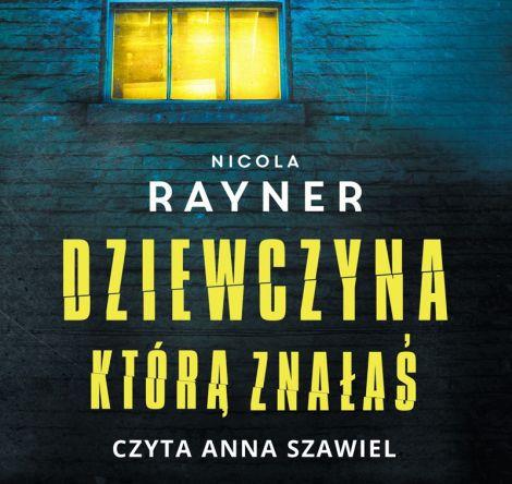 Nicola Rayner - Dziewczyna, którą znałaś [Audiobook PL]