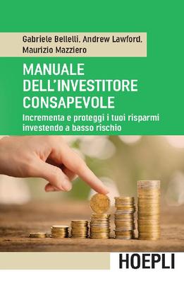 Gabriele Bellelli - Manuale dell'investitore consapevole (2016)