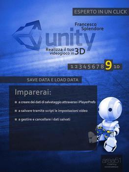 Unity: realizza il tuo videogioco in 3D. Livello 9: Save Data e Load Data (Esperto in un click) di Francesco Splendore