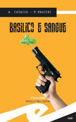 Andrea Casazza - Basilico e sangue (2013)