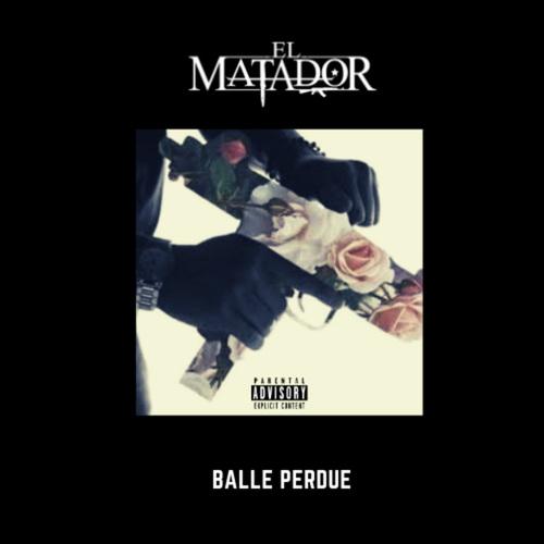 El Matador - Balle perdue (2019)