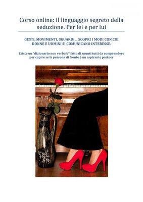Studi Crotti - Il linguaggio segreto della seduzione. Per lei e per lui (2013)