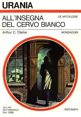 Arthur C. Clarke - All'insegna del Cervo Bianco (1981)