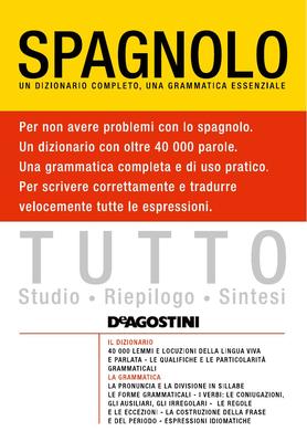 AA. VV. - Tutto spagnolo. Un dizionario completo, una grammatica essenziale (2011)