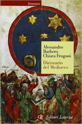 Alessandro Barbero, Chiara Frugoni - Dizionario del Medioevo (1994)