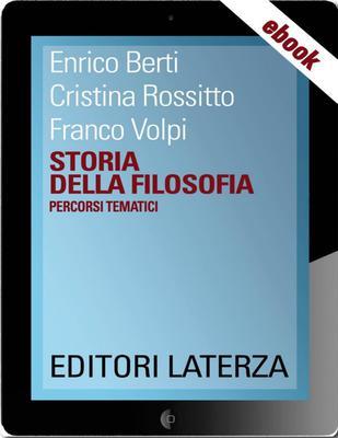 Enrico Berti, Cristina Rossitto, Franco Volpi - Storia della filosofia. Percorsi tematici (2013)