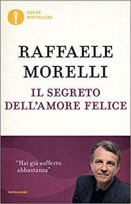 Raffaele Morelli - Il segreto dell'amore felice (2016)