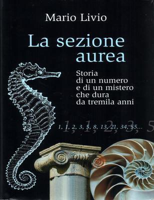 Mario Livio - La sezione aurea. Storia di un numero e di un mistero che dura da tremila anni (2009)