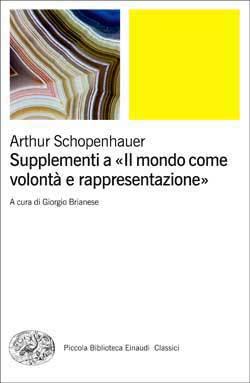 Arthur Schopenhauer - Supplementi a «Il mondo come volontà e rappresentazione» (2013)Arthur Schop...