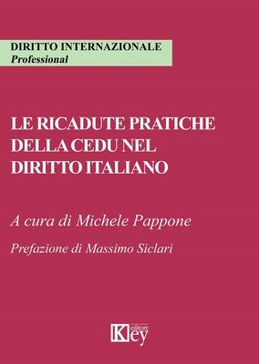AA.VV - Le ricadute pratiche della cedu nel diritto italiano (A cura di Michele Pappone) (2019)