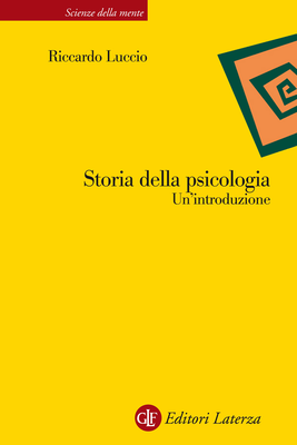 Riccardo Luccio - Storia della psicologia. Un'introduzione (2013)