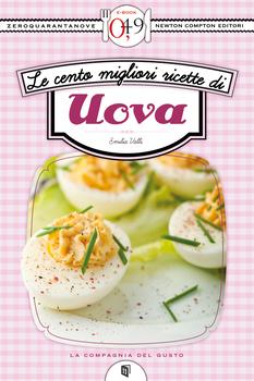 Valli Emilia - Le cento migliori ricette di uova
