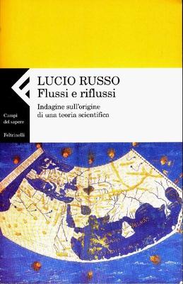 Lucio Russo - Flussi e riflussi. Indagine sull'origine di una teoria scientifica (2003)