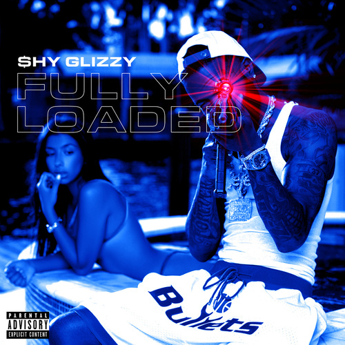 Shy Glizzy - Fully Loaded (2018)