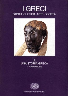 Salvatore Settis - I greci. Storia, arte, cultura, società. Una storia greca. Formazione (fino al...