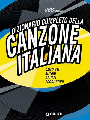 Enrico Deregibus - Dizionario completo della canzone Italiana (2013)
