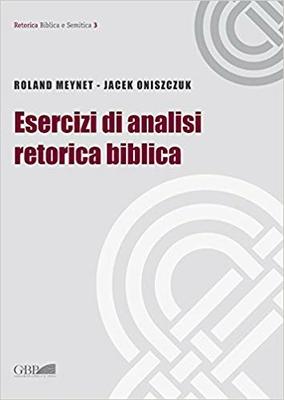 Roland Meynet, Jacek Oniszczuk - Esercizi di analisi retorica biblica (2013)